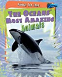 The Oceans' Most Amazing Animals, Anita Ganeri, 1410930882