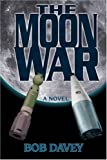The Moon War, Bob Davey, 1596635797