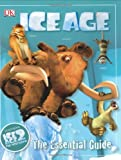 Ice Age: The Essential Guide (DK Essential Guides)