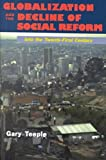 Globalization and the Decline of Social Reform, Gary Teeple, 1573928739