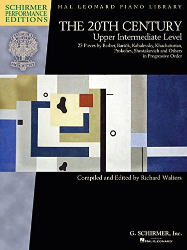 20th Century Pieces (The 20th Century - Upper Intermediate Level: 23 Piano Pieces (Schirmer Performance Editions))