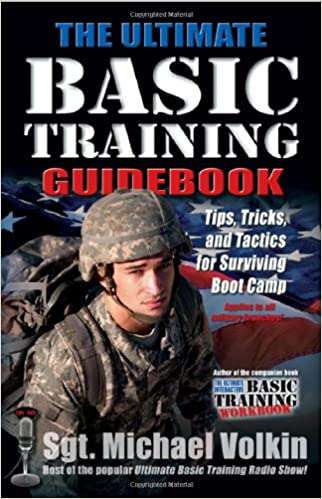the ultimate basic training guidebook tips tricks and tactics for