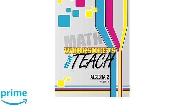 Amazon.com: Worksheets That Teach: Algebra 2, Volume III (Volume 3 ...