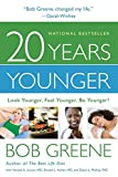 img - for 20 Years Younger: Look Younger, Feel Younger, Be Younger! book / textbook / text book