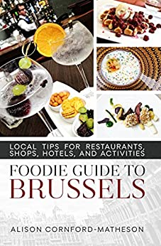 //TXT\\ Foodie Guide To Brussels: Local Tips For Restaurants, Shops, Hotels, And Activities. Company mobile Francia apply selling