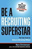 how to be direct - Be a Recruiting Superstar: The Fast Track to Network Marketing Millions