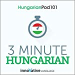 3-Minute Hungarian - 25 Lesson Series Audiobook    Innovative Language Learning LLC