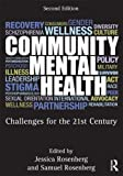 Community Mental Health: Challenges for the 21st Century, Second Edition, , 0415887410