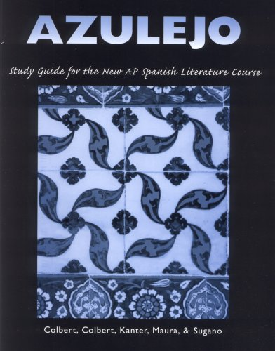Azulejo: Study Guide for the AP Spanish Literature Course (Spanish Edition) (Spanish and English Edition)