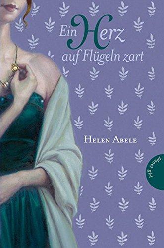 Ein Herz auf Flügeln zart, Historische Liebesromane (Liebe in allen Zeiten)