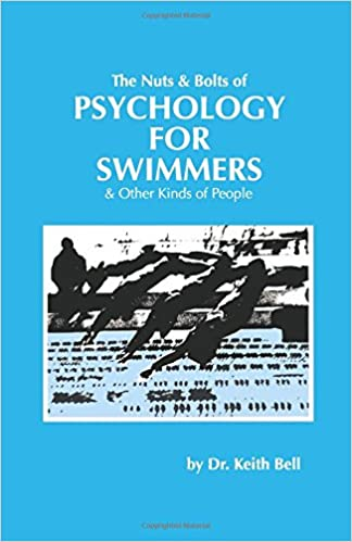 Book The Nuts and Bolts of PSYCHOLOGY FOR SWIMMERS (Winning Isn't Normal Series)