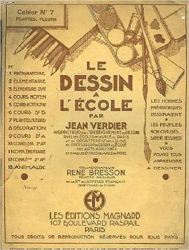 Livre gratuits Le dessin a l'ecole. cahier n°7. plantes, fleurs. collaborateur rene bresson, peintre graveur. pdf epub