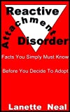 Reactive Attachment Disorder-Facts You Simply Must Know Before You Decide To Adopt