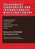 Bestand und Wandel des Voelkerrechts : Beitraege Zum 38. Oesterreichischen Voelkerrechtstag 2013 in Stadtschlaining, , 3631645686