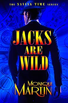 Jacks Are Wild: An Out of Time Novel (Saving Time, Book 1) by [Martin, Monique]