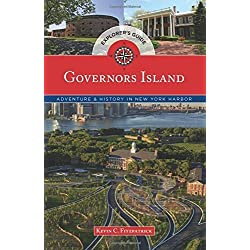 Governors Island Explorer's Guide: Adventure & History in New York Harbor (Historical Tours) by Kevin C. Fitzpatrick (2016-02-15)