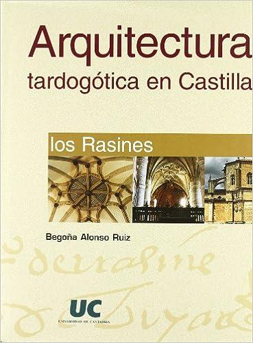 Arquitectura tardogótica en Castilla: los Rasines Analectas ...