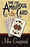 The Ambitious Card (An Eli Marks Mystery) (Volume 1)
