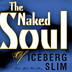 The Naked Soul of Iceberg Slim