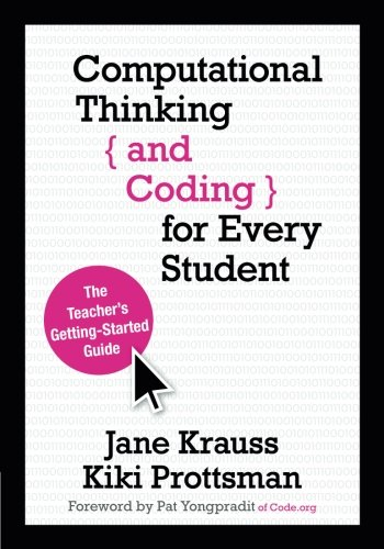 Computational Thinking and Coding for Every Student: The Teachers Getting-Started Guide