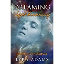 Dreaming Synchronicity: Journey of an Empath