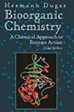 img - for Bioorganic Chemistry: A Chemical Approach to Enzyme Action (Springer Advanced Texts in Chemistry) book / textbook / text book