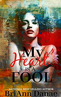 My Heart Is A Fool by BriAnn Danae ebook deal