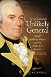 #1: Unlikely General:Mad Anthony Wayne and the Battle for America