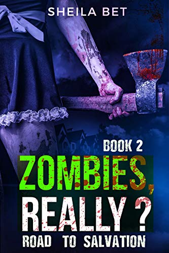 Road to salvation (Zombies, Really? series Book 2) ()