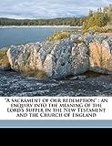 A Sacrament of Our Redemption, W. H. Griffith Thomas, 1172404291