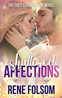 Shuttered Affections: A Romantic Suspense Novel (Cornerstone #1) by [Folsom, Rene]