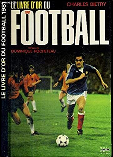 Le Livre D Or Du Football 1981 9782263005527 Amazon Com Books