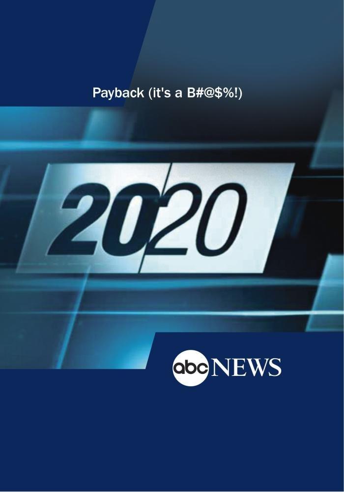 20/20: Payback (it's a B#@$%!): 6/1/12