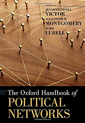 The Oxford Handbook of Political Networks (Oxford Handbooks)