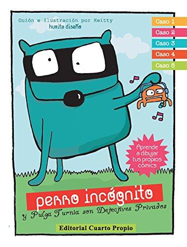 El perro incógnito y pulga turnia son detectives privados (Spanish Edition) by [Keitty