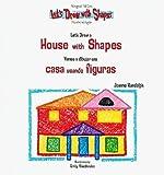 img - for Let's Draw a House with Shapes/Vamos a Dibujar Una Casa Usando Figuras(Hardback) - 2005 Edition book / textbook / text book