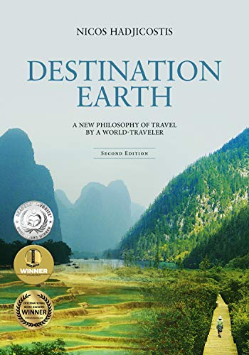 Destination Earth: A New Philosophy of Travel by a World-Traveler (Travel Magazine)