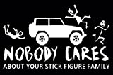stick figure decals - Nobody Cares About Your Stick Figure Family, All Stick Figure Decals, Please Message Us For Custom Decals (H 5.5 By L 9 Inches, White)