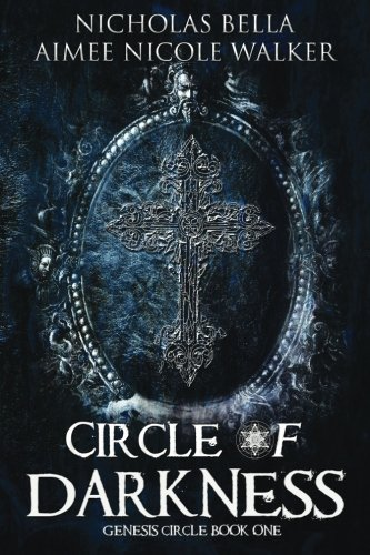 Circle of Darkness: Genesis Circle Book One (Volume 1)