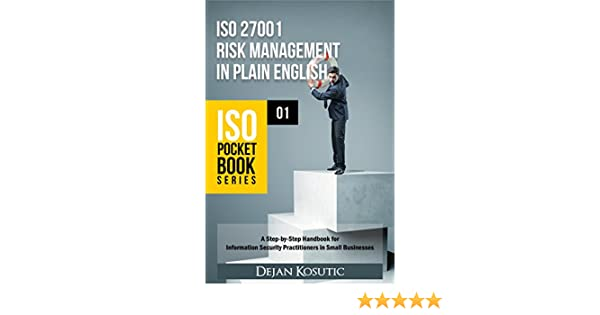 Amazon iso 27001 risk management in plain english a step by amazon iso 27001 risk management in plain english a step by step handbook for information security practitioners in small businesses iso pocket book fandeluxe Gallery