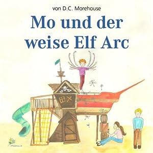 Mo und der weise Elf Arc Hörbuch