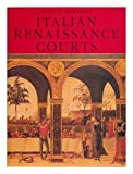 Front cover for the book The Courts of the Italian Renaissance by Sergio Bertelli