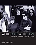 White Light/White Heat: The Velvet Underground day-by-day (Genuine Jawbone Books)