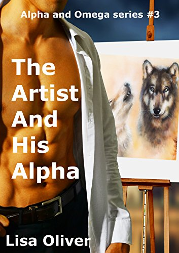 - The Artist And His Alpha (Alpha and Omega series Book 3)