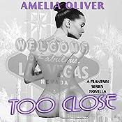 Too Close: A Plantain Series Novella | Amelia Oliver