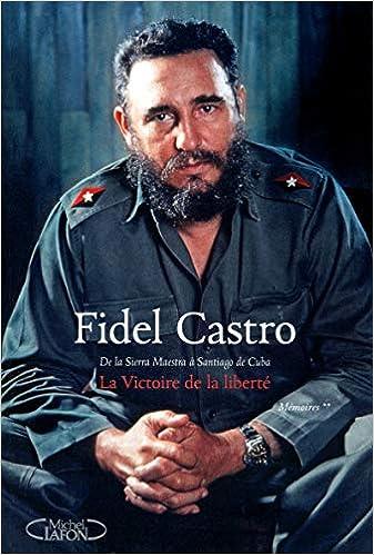Le Triomphe De La Liberte Tome 2 De La Sierra Maestra A Santiago De Cuba 2 French Edition Castro Fidel Kosmowski Marie 9782749917382 Amazon Com Books