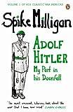 Adolf Hitler: My Part in his Downfall (Milligan Memoirs)