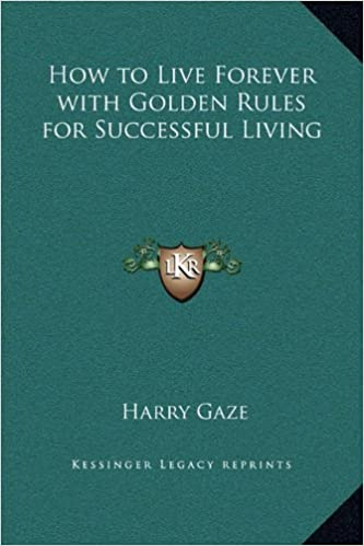 Book How to Live Forever with Golden Rules for Successful Living