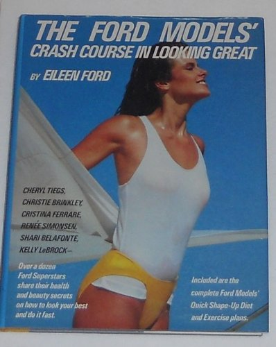 The Ford Model's Crash Course in Looking Great by Simon & Schuster