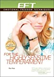 EFT for the Highly Sensitive Temperament (EFT: Emotional Freedom Techniques) [Paperback] [2009] (Author) Rue Hass